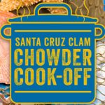 Santa Cruz Clam Chowder Cook-Off & Festival 巧達濃湯 PK 賽 (2/22-23)